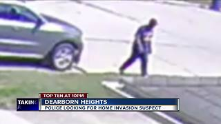 Dearborn Heights police search for home invasion suspect - Video
