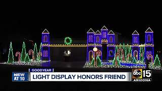 Goodyear man honors friend with Christmas light display - Video