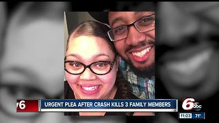 Urgent pleas after crash kills 3 family members - Video