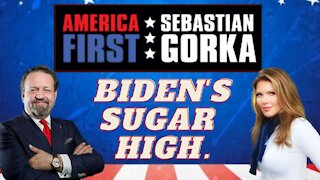 Biden's sugar high. Trish Regan with Sebastian Gorka on AMERICA First