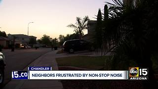 Chandler residents frustrated by non-stop noise