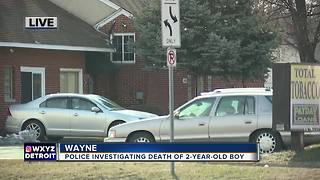 Police investigating death of 2-year-old boy in Wayne