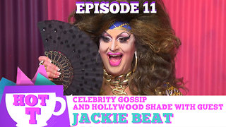 JACKIE BEAT RETURNS TO HOT T! Celebrity Gossip & Hollywood Shade Season 3 Episode 11 - Video
