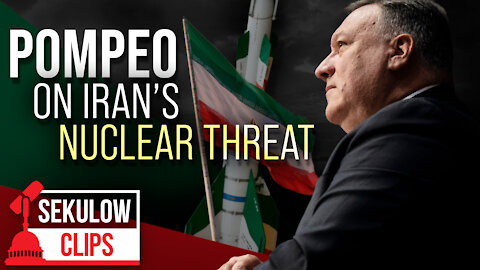 Pompeo: The Iranians Will Never Let Go of Their Ambitions to Conduct Terror