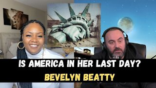 Is America In The Last Days? - Bevelyn Beatty