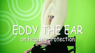 Eddy the Ear - Hearing Protection - Video