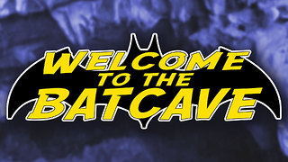Welcome to the Batcave Episode 3 - Video