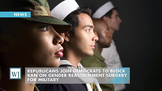 Republicans Join Democrats To Block Ban On Gender Reassignment Surgery For Military - Video