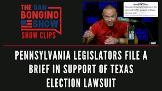 Pennsylvania legislators file a brief in support of Texas election lawsuit - Dan Bongino Show Clips
