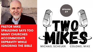 Pastor Mike Spaulding says too many churches accommodate depravity while ignoring the Bible