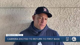 Miguel Cabrera excited to return to playing first base