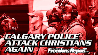Calgary Police Attack Christians AGAIN - More Illegal Fines For Pastor Artur Pawlowski
