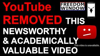 YouTube Removed this Video Despite Undeniable News & Academic Value