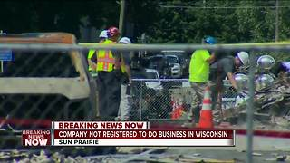 Worker that punctured Sun Prairie gas line not registered in Wisconsin - Video