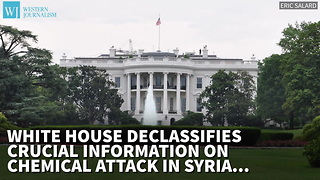 White House Declassifies Crucial Information On Chemical Attack In Syria, Debunks Russian Claims