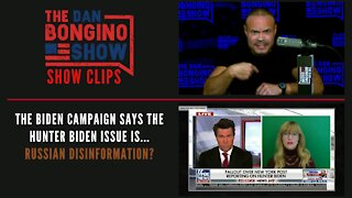 The Biden Campaign Says The Hunter Biden Issue Is...Russian Disinformation? - Dan Bongino Show Clips
