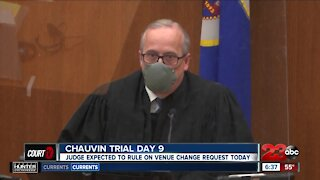 Chauvin Trial Day 9: Judge expected to rule on venue change request