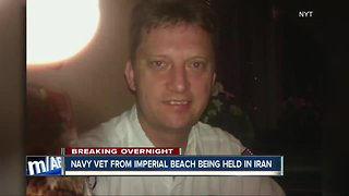 Navy veteran from Imperial Beach imprisoned in Iran