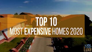 Top 10 Most EXPENSIVE HOMES | 2020