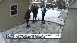 Couple says contractor stopped them from building dream home - Video