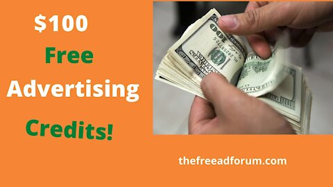 How to Get $100 of Free Advertising Credits With TheFreeAdForum com