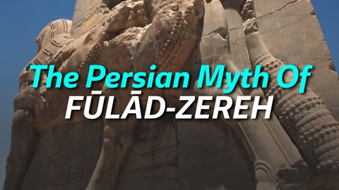 The Persian Myth Of FŪLĀD-ZEREH