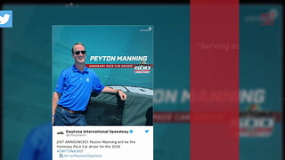 Peyton Manning To Drive Pace Car For Daytona 500 - Video
