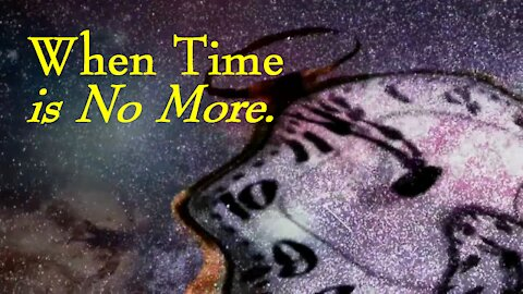 When Time is No More