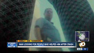 Man looking for people who helped him after San Diego crash - Video