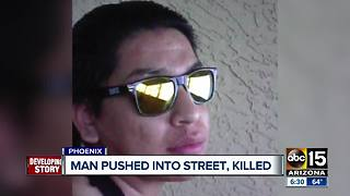 Valley man dead after friend allegedly pushes him into oncoming traffic