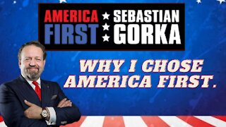 Why I chose America First. Sebastian Gorka on AMERICA First