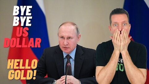 Putin and Russia Dumping US Dollars for GOLD