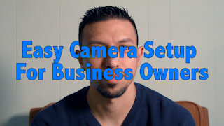Camera Setup For Business Owners