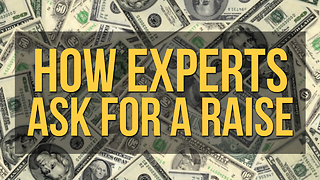 How Experts Ask for a Raise - Video