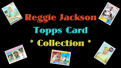 Reggie Jackson Topps Card Collection