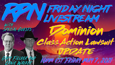 Dominion Class Action Lawsuit Update on Fri. Night Livestream