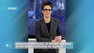 Maddow To Return To MSNBC Tuesday After Being Sidelined By Illness - Video