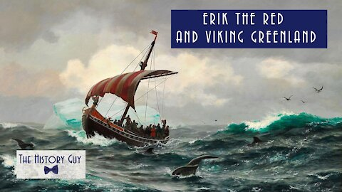 Erik the Red and Viking Greenland