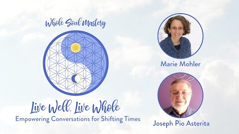 #18 Live Well Live Whole: Joseph Asterita Ley Lines, Earthquakes, Energy Clearing, & Sacred Geometry