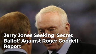 Jerry Jones Seeking 'Secret Ballot' Against Roger Goodell - Report - Video