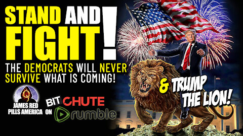 EPIC! Stand & Fight! The Democrats Will NEVER Survive What Is Coming, Enjoy The Show: Trump The Lion