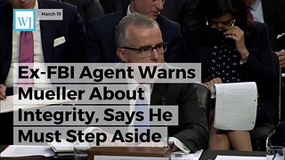 Ex-FBI Agent Warns Mueller About Integrity, Says He Must Step Aside - Video