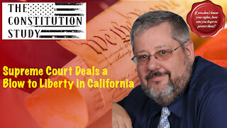 264 - Supreme Court Deals a Blow to Liberty in California