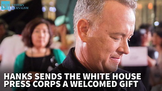 Hanks Sends The White House Press Corps A Welcomed Gift - Video