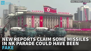 New Reports Claim Some Missiles In NK Parade Could Have Been Fake - Video