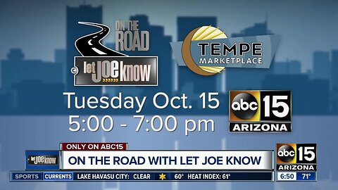 One the road with Let Joe Know at Tempe Marketplace Tuesday!