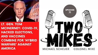 Lt. Gen. Tom McInerney: Covid-19, hacked elections, and vaccines combine for 'hybrid warfare'