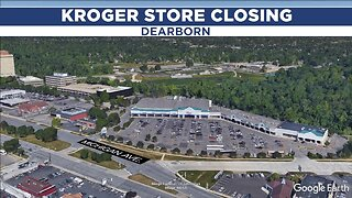 Dearborn Kroger closing store due to 'financial reasons'