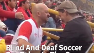 Blind And Deaf Soccer Fan Takes In The Game With Help From His Dad - Video