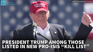 President Trump Among Those Listed In New Pro-ISIS 'Kill List' - Video
